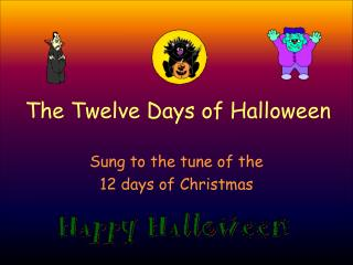 The Twelve Days of Halloween