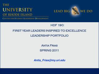 HDF 190:  FIRST YEAR LEADERS INSPIRED TO EXCELLENCE LEADERSHIP PORTFOLIO Antia Frias  SPRING 2011