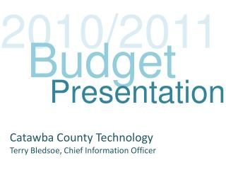 Catawba County Technology Terry Bledsoe, Chief Information Officer
