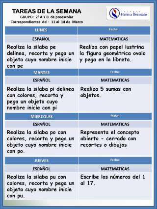 TAREAS DE LA SEMANA GRUPO:  2° A Y B  de preescolar Correspondientes  del :  11 al  14 de  Marzo