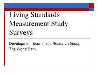 Living Standards Measurement Study Surveys