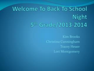 Welcome To Back To School Night  5 th  Grade/2013-2014