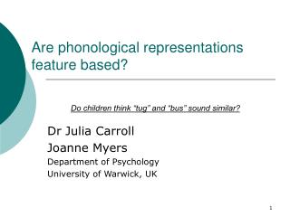 Are phonological representations feature based?