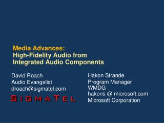 Media Advances: High-Fidelity Audio from  Integrated Audio Components