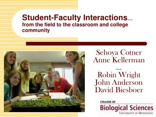 Student-Faculty Interactions … from the field to the classroom and college community