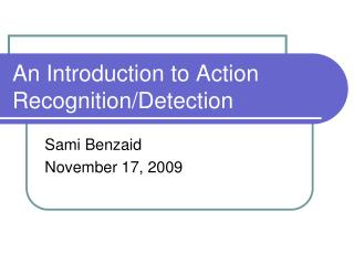 An Introduction to Action Recognition/Detection