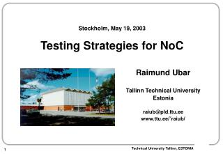 Stockholm, May 19, 2003 Testing Strategies for NoC