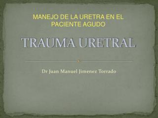 TRAUMA URETRAL