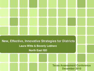New, Effective, Innovative Strategies for Districts