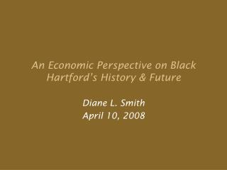 An Economic Perspective on Black Hartford's History & Future
