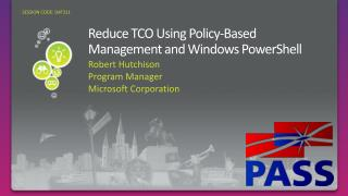 Reduce TCO Using Policy-Based Management and Windows PowerShell