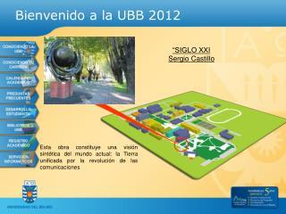Bienvenido a la UBB 2012