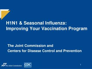 H1N1 & Seasonal Influenza: Improving Your Vaccination Program