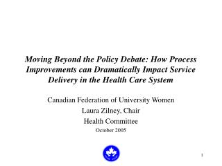 Canadian Federation of University Women Laura Zilney, Chair Health Committee October 2005