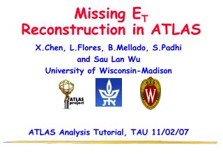 Missing E T  Reconstruction in ATLAS
