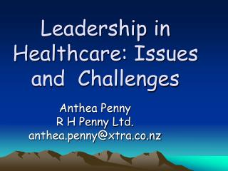Leadership in Healthcare: Issues and  Challenges