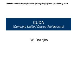 CUDA ( Compute Unified Device Architecture )