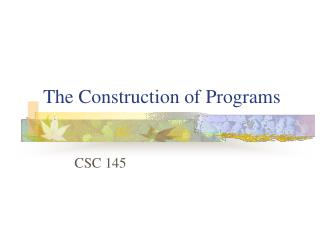 The Construction of Programs