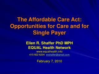 The Affordable Care Act: Opportunities for Care and for  Single Payer