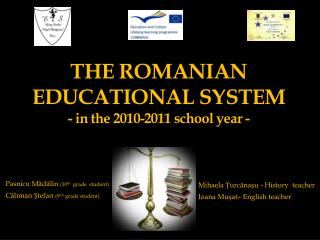 THE  ROMANIAN  EDUCATIONAL S Y STEM - in the 2010-2011 school year -