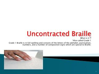 Uncontracted Braille