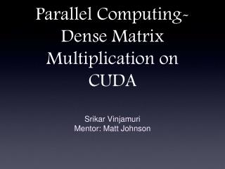 Parallel Computing-Dense Matrix Multiplication on CUDA