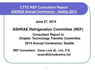 CTTC REF Consultant Report  ASHRAE Annual Conference – Seattle  2014