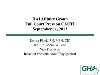 HAI Affinity Group Full Court Press on CAUTI September 11, 2013