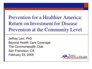 Prevention for a Healthier America: Return on Investment for Disease Prevention at the Community Level