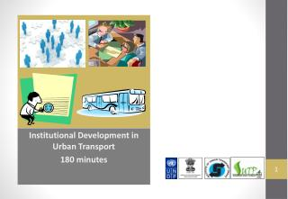 Institutional  Development  in Urban  Transport 180 minutes