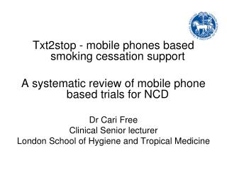 Txt2stop - mobile phones based smoking cessation support
