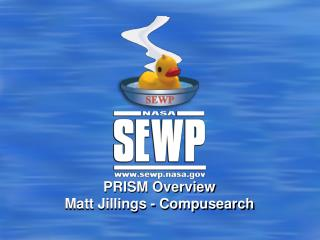 PRISM Overview  Matt Jillings - Compusearch