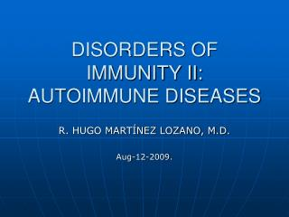 DISORDERS OF IMMUNITY II: AUTOIMMUNE DISEASES