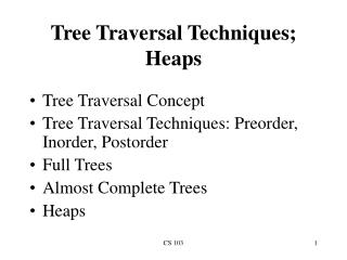Tree Traversal Techniques; Heaps