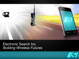 Electronic Search Inc. Building Wireless Futures