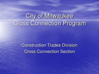 City of Milwaukee Cross Connection Program