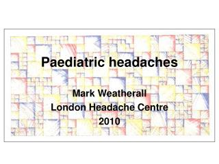 Paediatric headaches