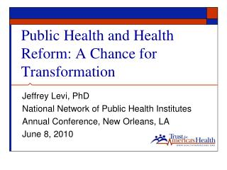 Public Health and Health Reform: A Chance for Transformation