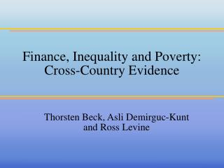 Finance, Inequality and Poverty: Cross-Country Evidence