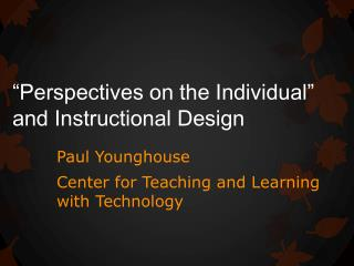 """Perspectives on the Individual""  and  Instructional  Design"