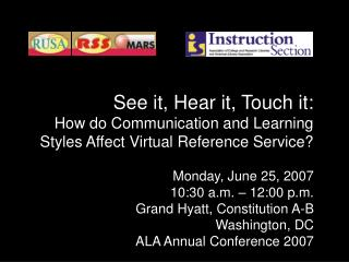 See it, Hear it, Touch it: How do Communication and Learning Styles Affect Virtual Reference Service?