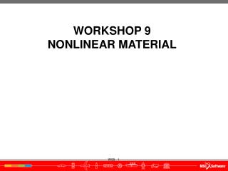 WORKSHOP  9 NONLINEAR MATERIAL