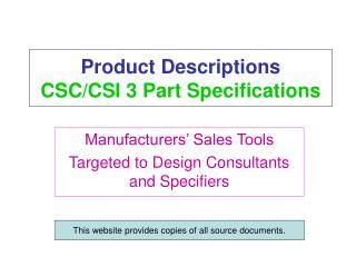 Product Descriptions   CSC/CSI 3 Part Specifications