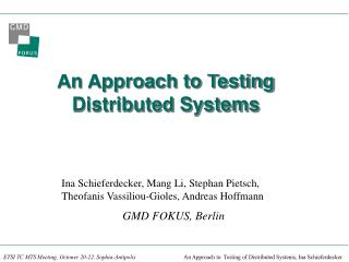 An Approach to Testing Distributed Systems