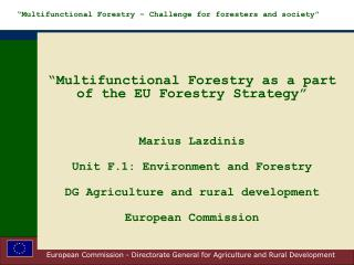 """Multifunctional Forestry – Challenge for foresters and society"""
