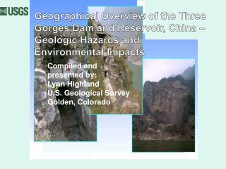 Compiled and presented by: Lynn Highland U.S. Geological Survey Golden, Colorado