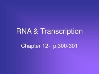 RNA & Transcription