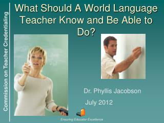 What Should A World Language Teacher Know and Be Able to Do?