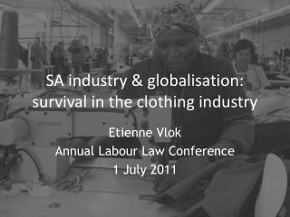 SA industry & globalisation:  survival in the clothing industry
