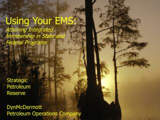 Using Your EMS:   Attaining Integrated Membership in State and Federal Programs
